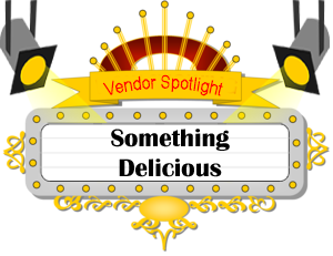 Vendor Spotlight - Something Delicious