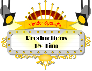 Vendor Spotlight - Productions By Tim