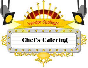 Vendor Spotlight: Chef's Catering